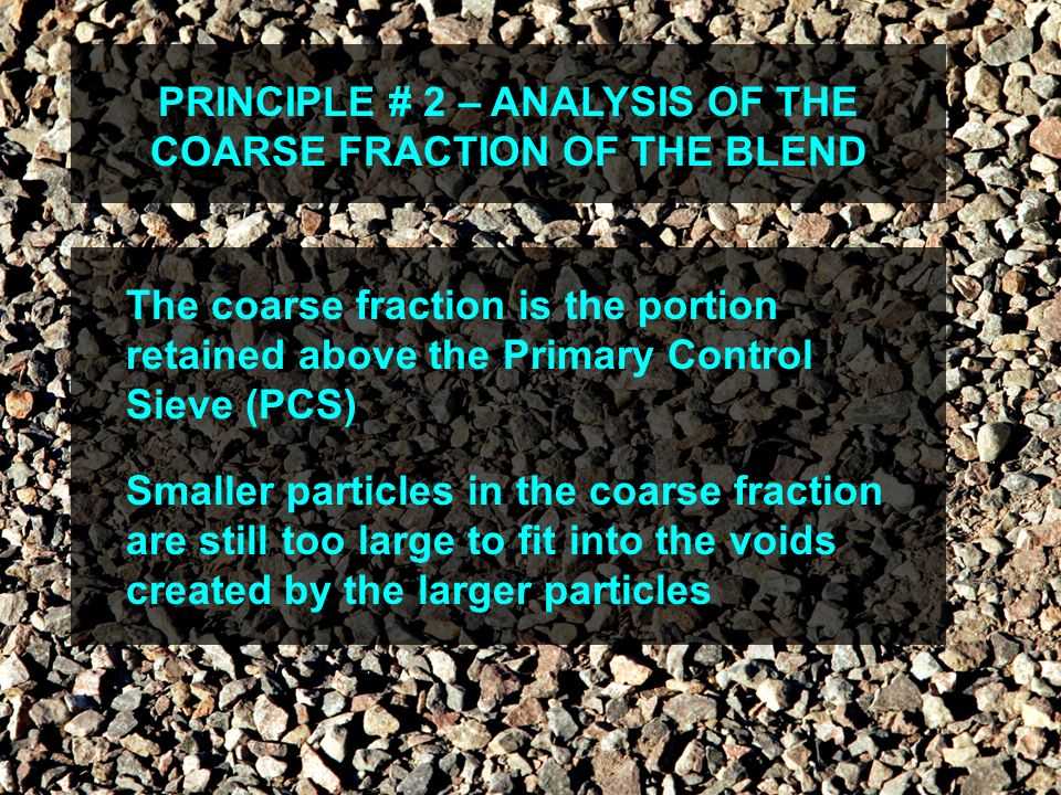 PRINCIPLE # 2 – ANALYSIS OF THE COARSE FRACTION OF THE BLEND