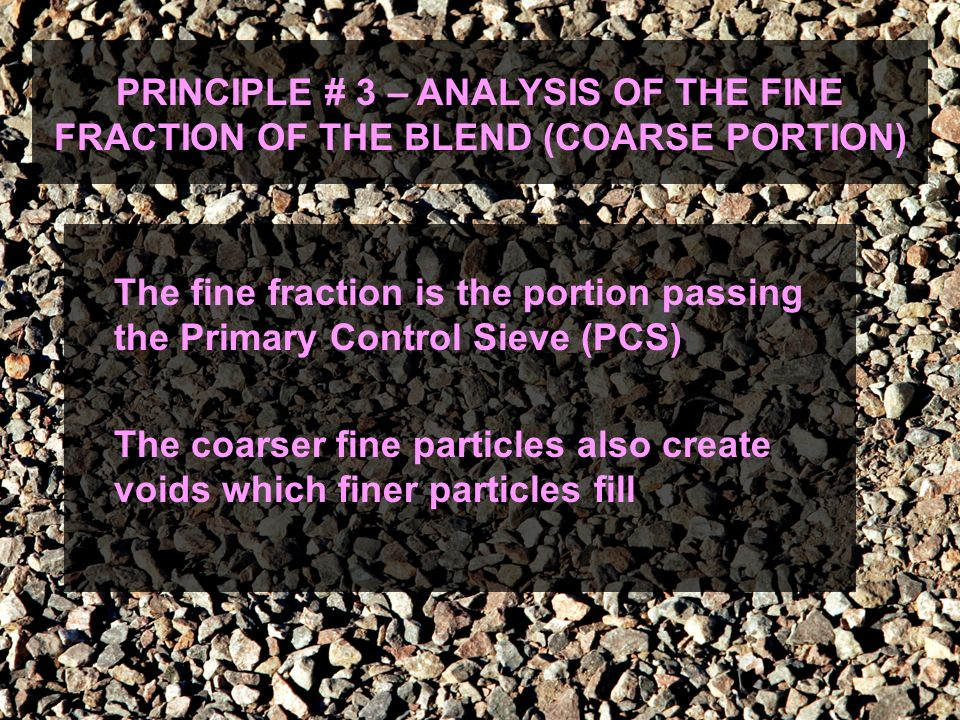 PRINCIPLE # 3 – ANALYSIS OF THE FINE FRACTION OF THE BLEND (COARSE PORTION)