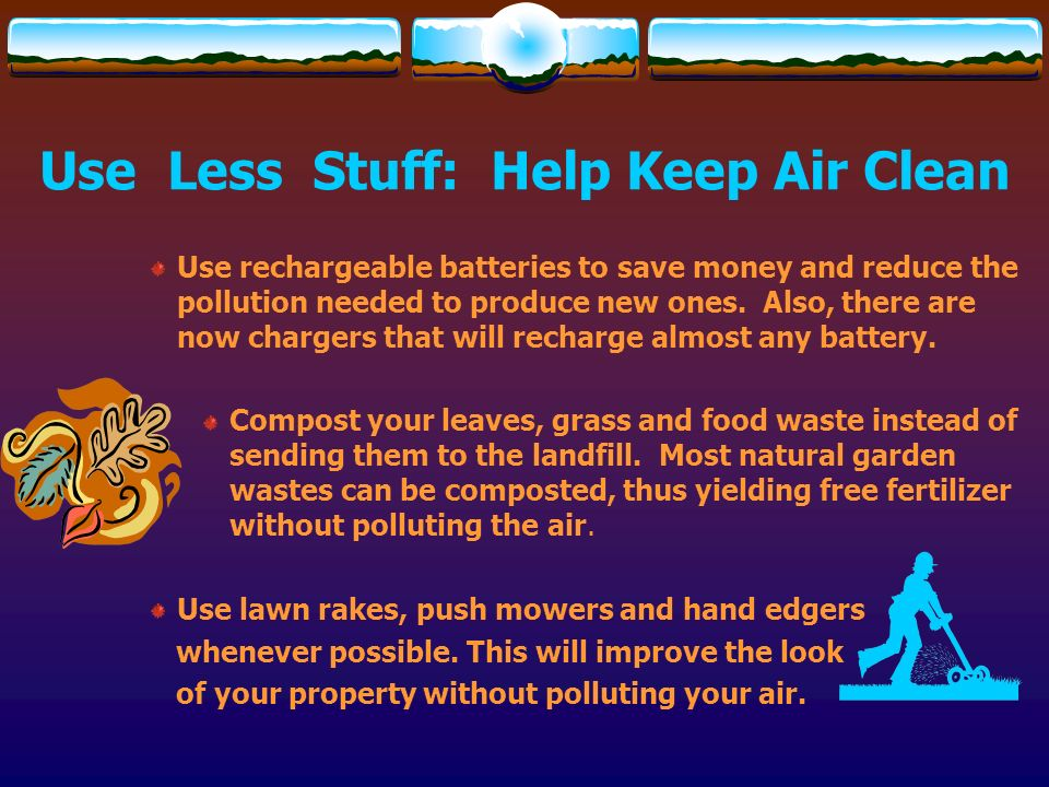 Use Less Stuff: Help Keep Air Clean