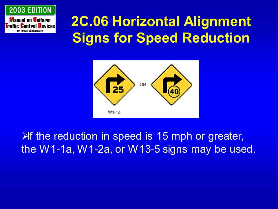 2C.06 Horizontal Alignment Signs for Speed Reduction