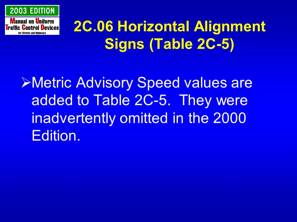 2C.06 Horizontal Alignment Signs (Table 2C-5)