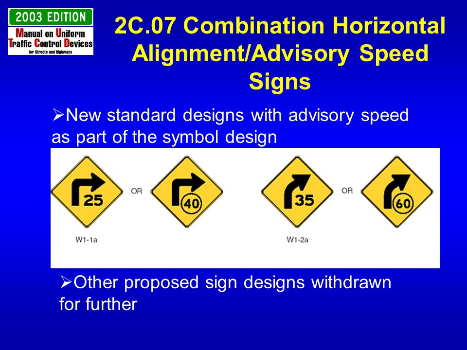 2C.07 Combination Horizontal Alignment/Advisory Speed Signs