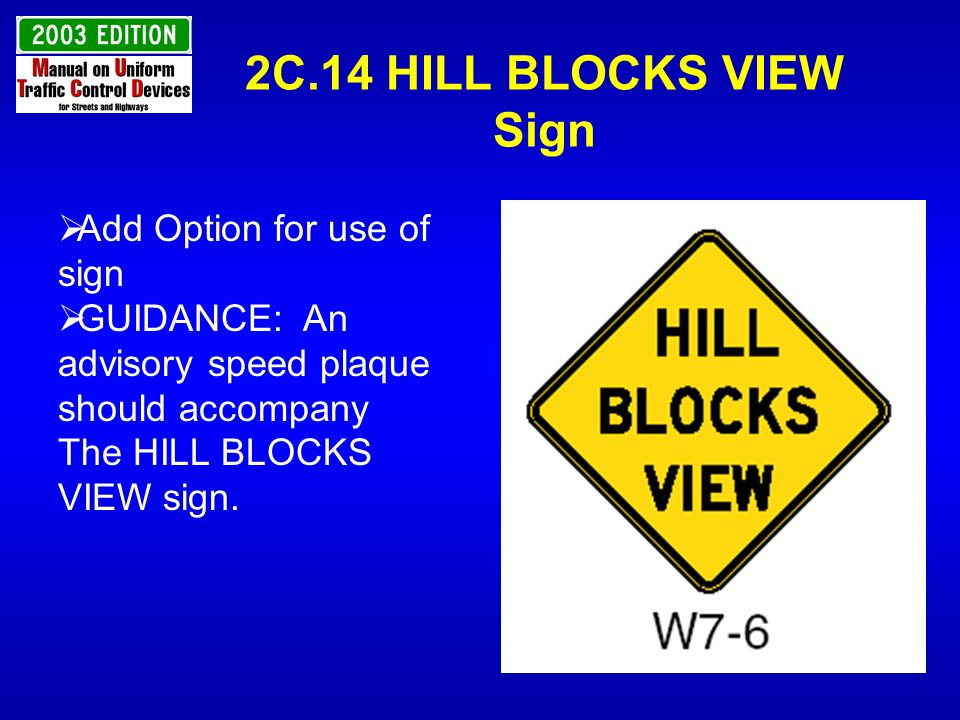 2C.14 HILL BLOCKS VIEW Sign Add Option for use of sign GUIDANCE: An