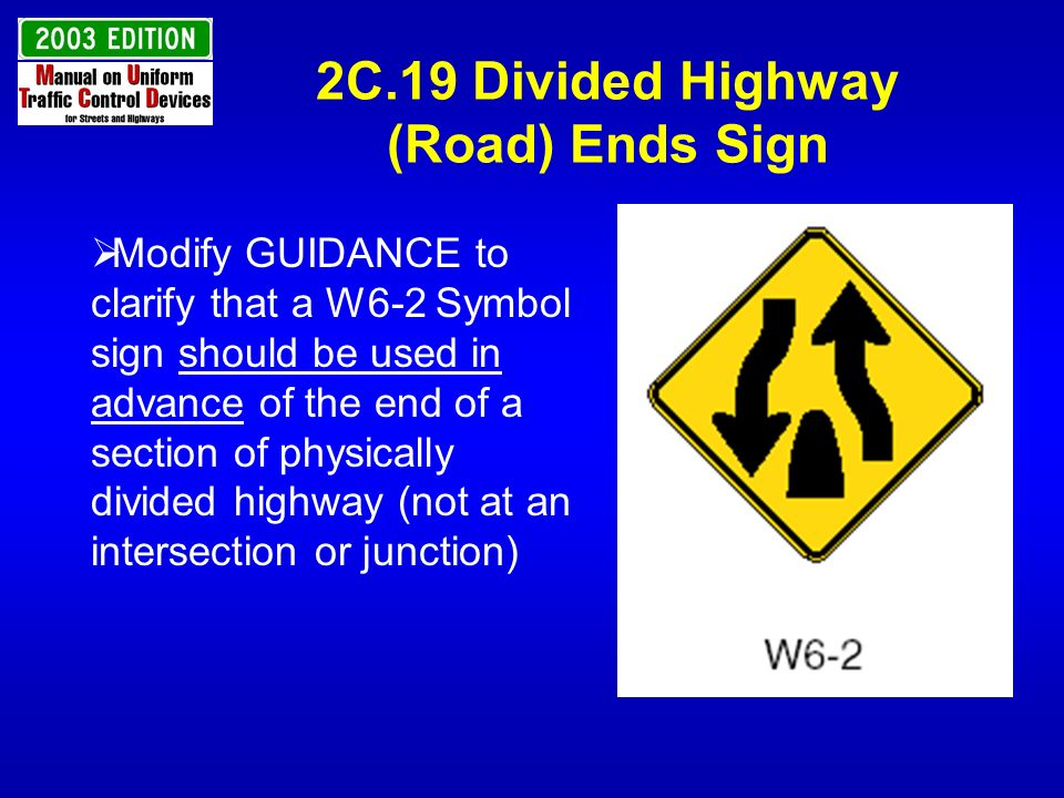 2C.19 Divided Highway (Road) Ends Sign