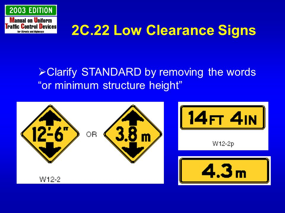 2C.22 Low Clearance Signs Clarify STANDARD by removing the words or minimum structure height