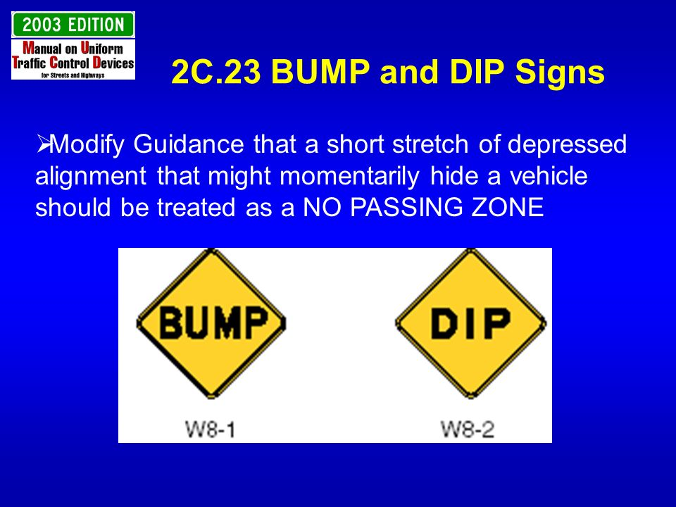 2C.23 BUMP and DIP Signs