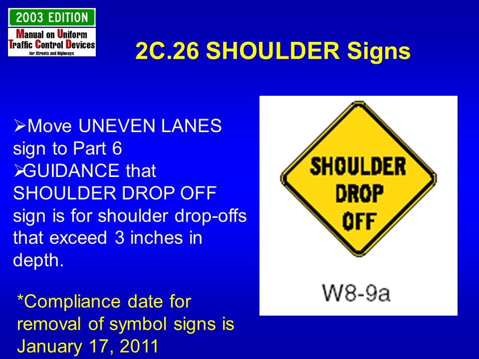 2C.26 SHOULDER Signs Move UNEVEN LANES sign to Part 6
