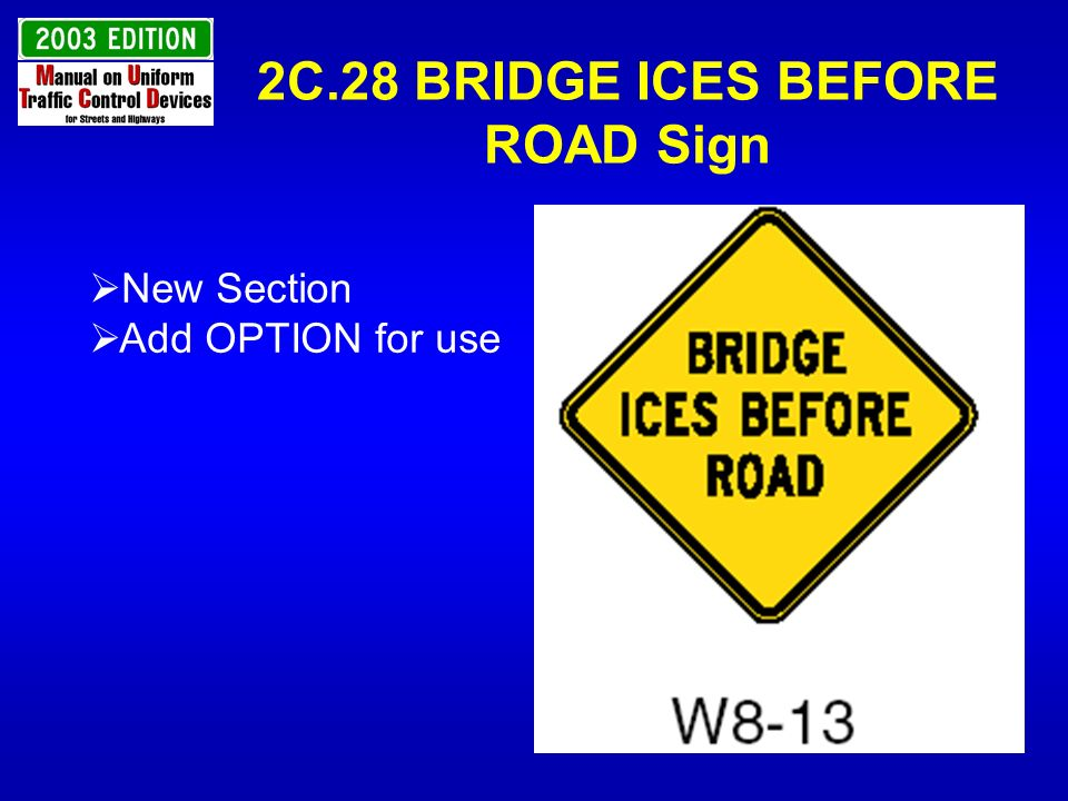 2C.28 BRIDGE ICES BEFORE ROAD Sign