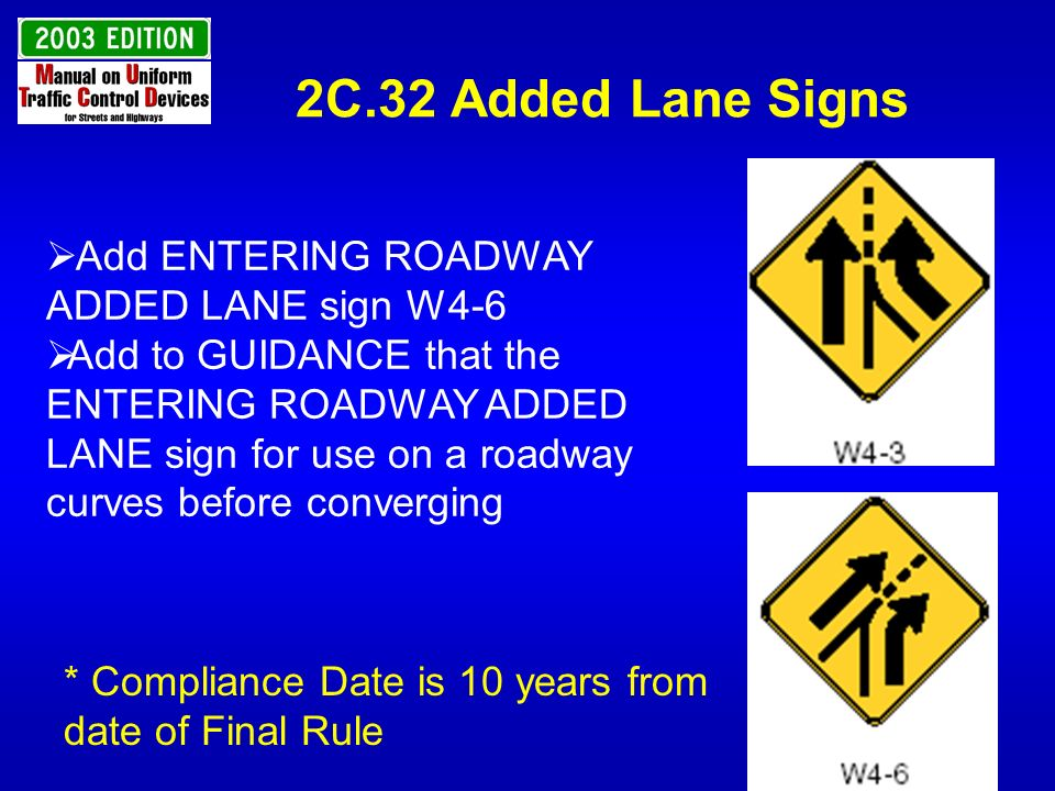 2C.32 Added Lane Signs Add ENTERING ROADWAY ADDED LANE sign W4-6