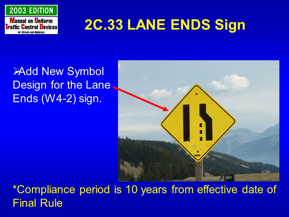 2C.33 LANE ENDS Sign Add New Symbol Design for the Lane Ends (W4-2) sign.