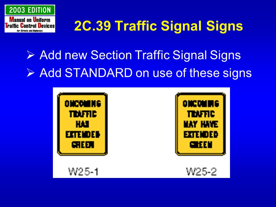 2C.39 Traffic Signal Signs Add new Section Traffic Signal Signs