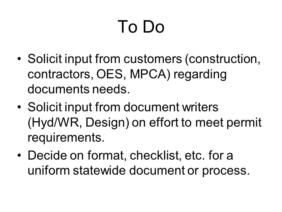To Do Solicit input from customers (construction, contractors, OES, MPCA) regarding documents needs.
