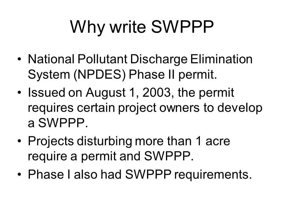 Why write SWPPP National Pollutant Discharge Elimination System (NPDES) Phase II permit.