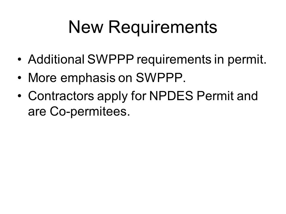 New Requirements Additional SWPPP requirements in permit.