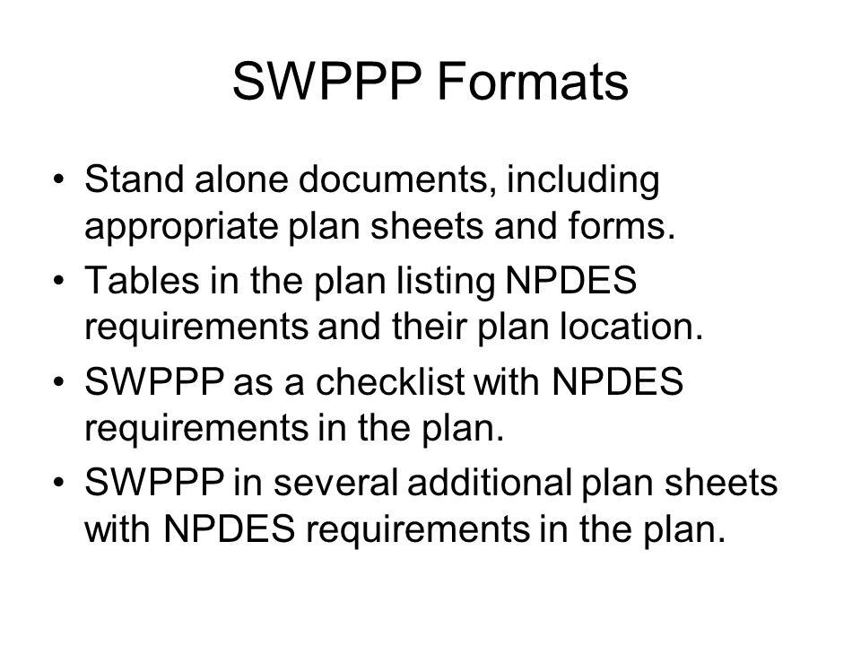 SWPPP Formats Stand alone documents, including appropriate plan sheets and forms.