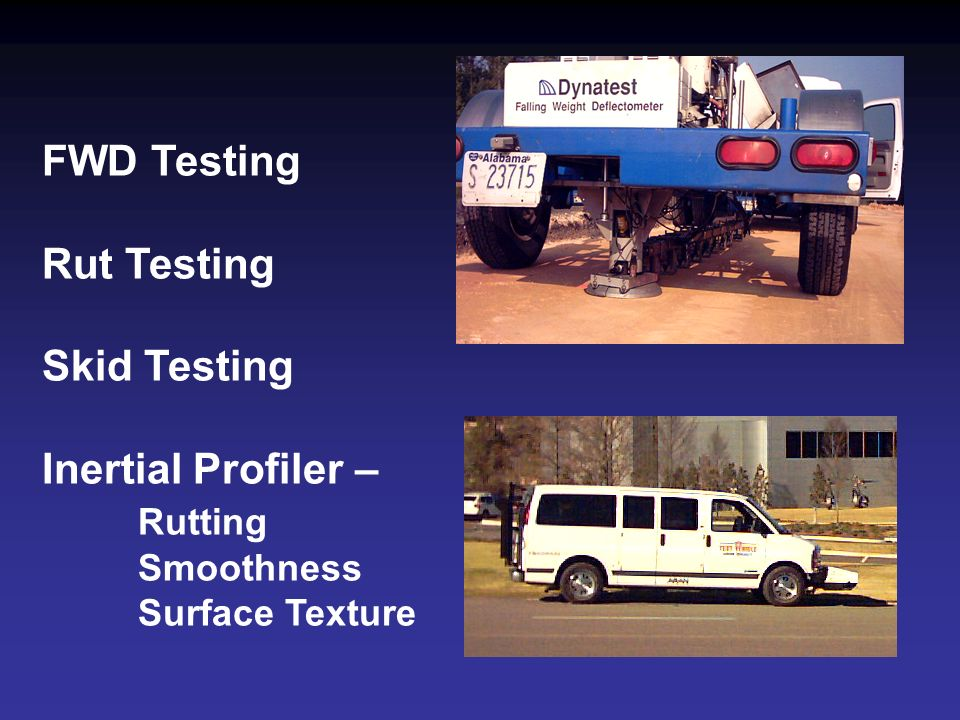 FWD Testing Rut Testing Skid Testing Inertial Profiler –. Rutting