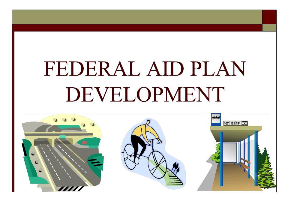 FEDERAL AID PLAN DEVELOPMENT