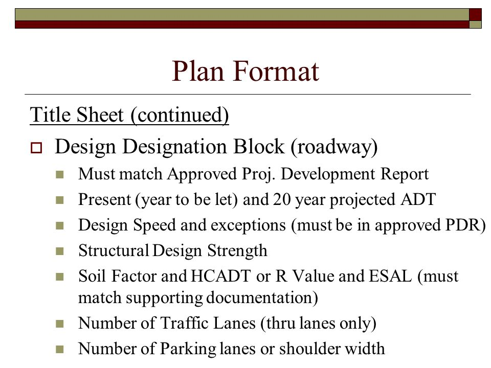 Plan Format Title Sheet (continued) Design Designation Block (roadway)