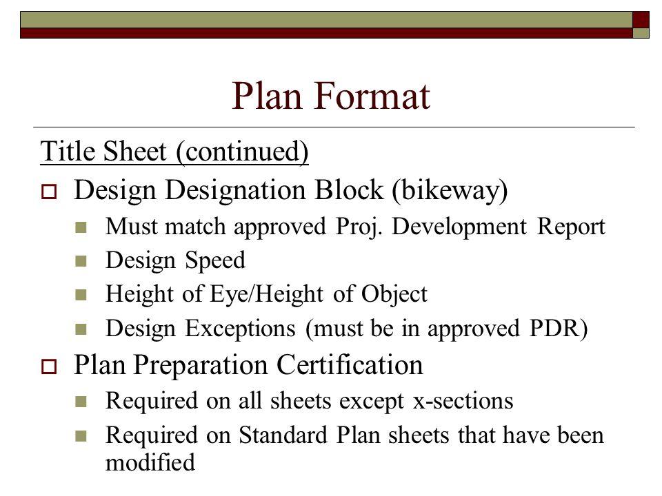 Plan Format Title Sheet (continued) Design Designation Block (bikeway)
