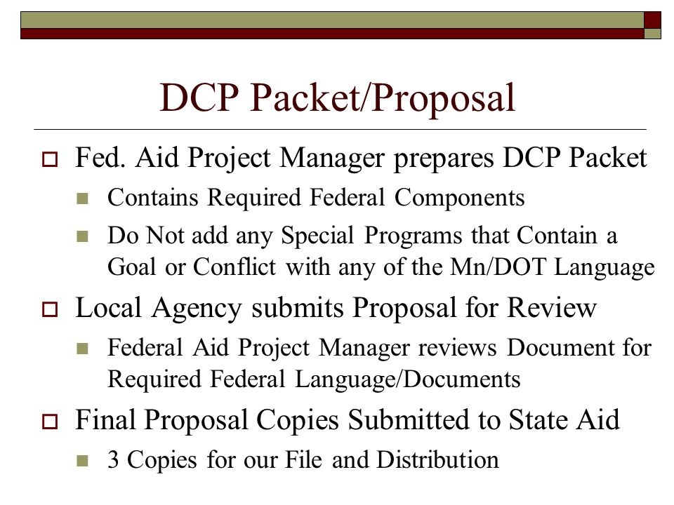 DCP Packet/Proposal Fed. Aid Project Manager prepares DCP Packet