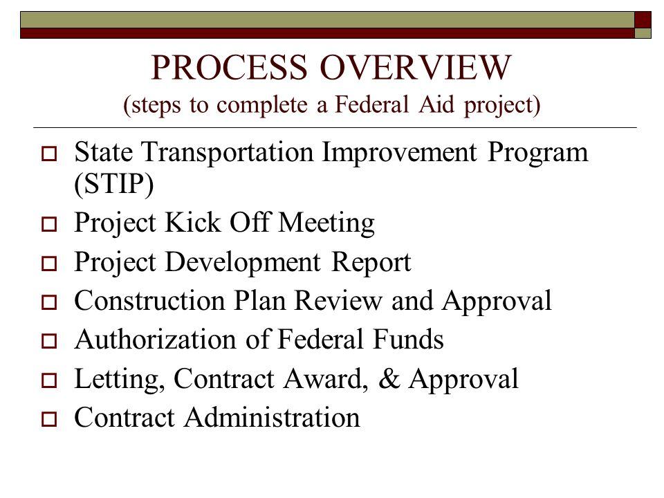 PROCESS OVERVIEW (steps to complete a Federal Aid project)