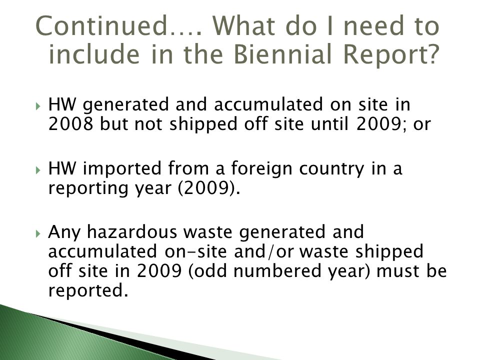 Continued…. What do I need to include in the Biennial Report