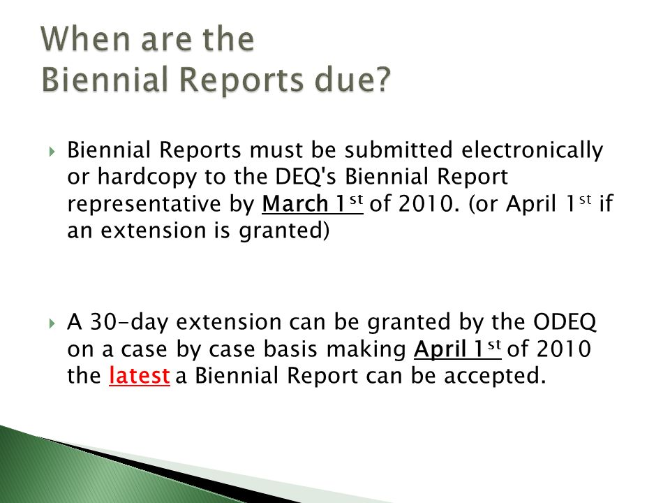 When are the Biennial Reports due