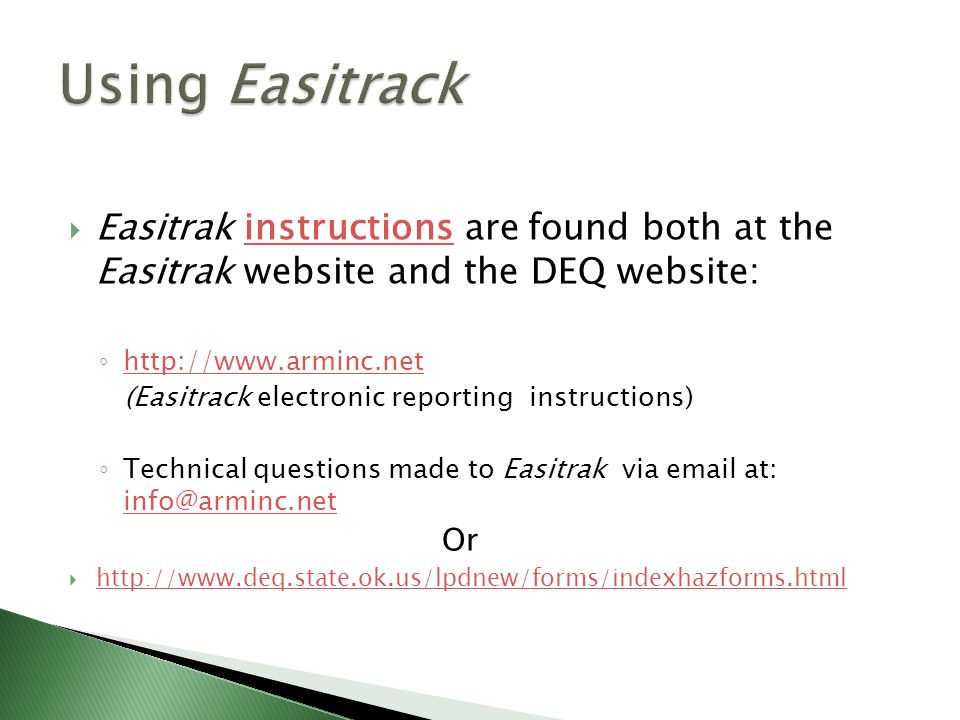 Using Easitrack Easitrak instructions are found both at the Easitrak website and the DEQ website: http://www.arminc.net.