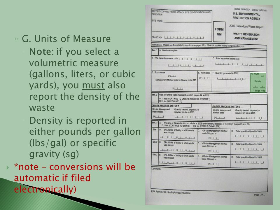 G. Units of Measure Note: if you select a volumetric measure (gallons, liters, or cubic yards), you must also report the density of the waste.