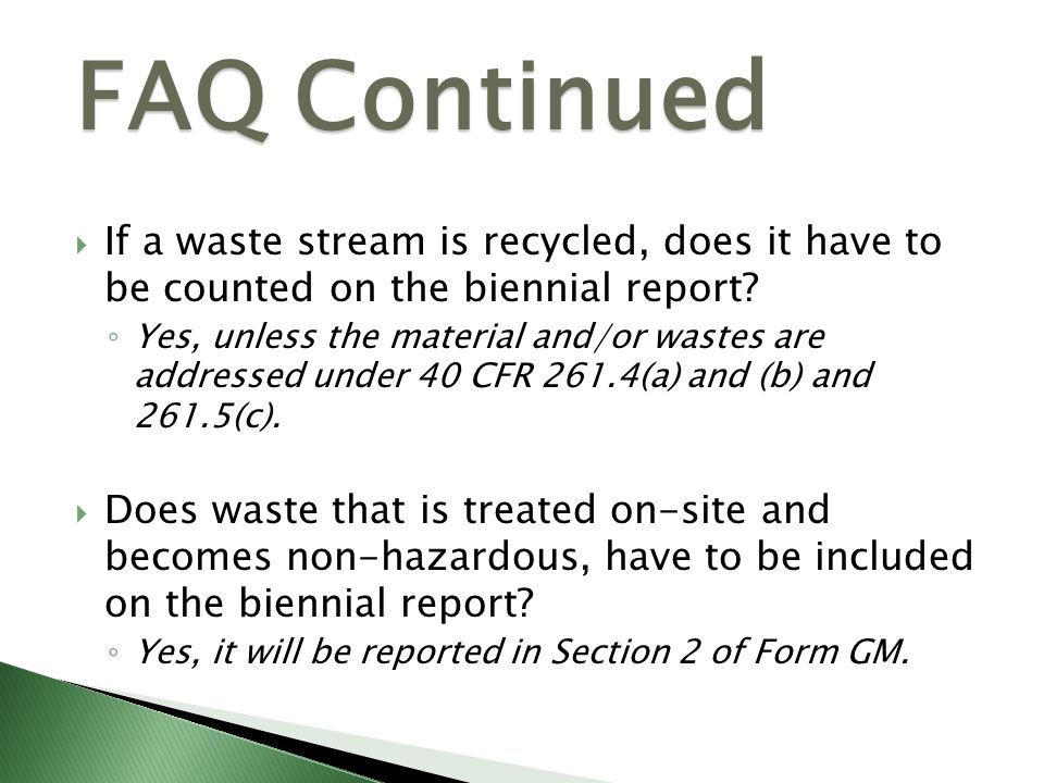 FAQ Continued If a waste stream is recycled, does it have to be counted on the biennial report