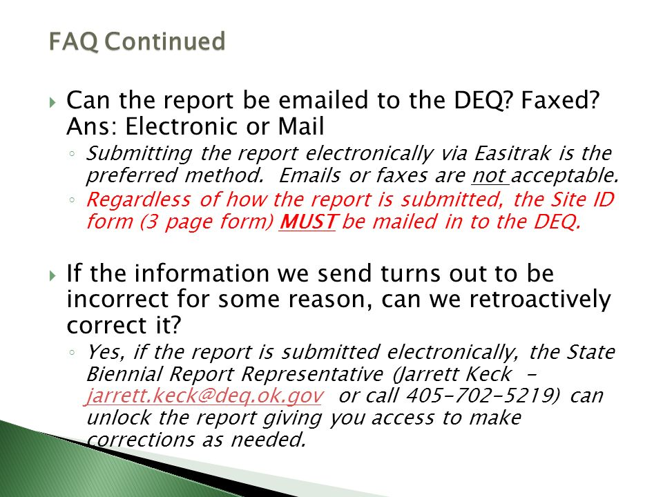 Can the report be emailed to the DEQ Faxed Ans: Electronic or Mail