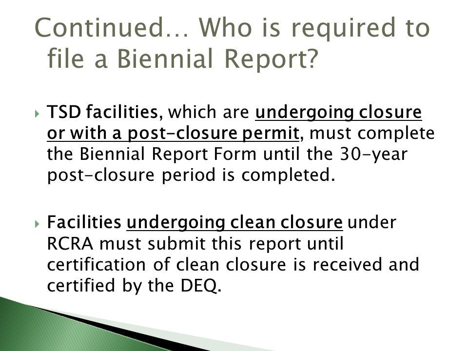 Continued… Who is required to file a Biennial Report