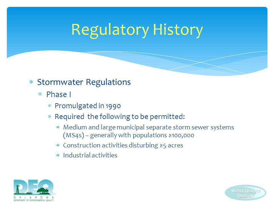 Regulatory History Stormwater Regulations Phase I Promulgated in 1990