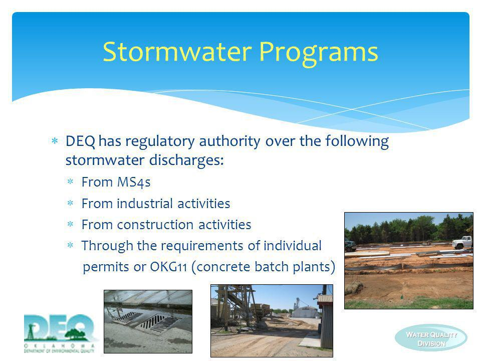 Stormwater Programs DEQ has regulatory authority over the following stormwater discharges: From MS4s.