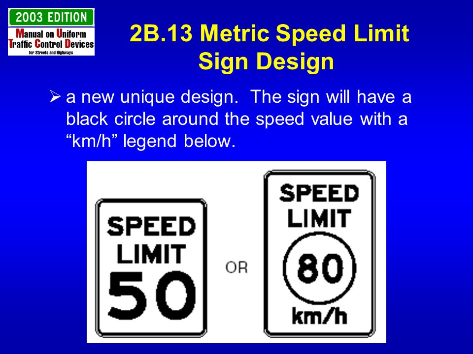 2B.13 Metric Speed Limit Sign Design