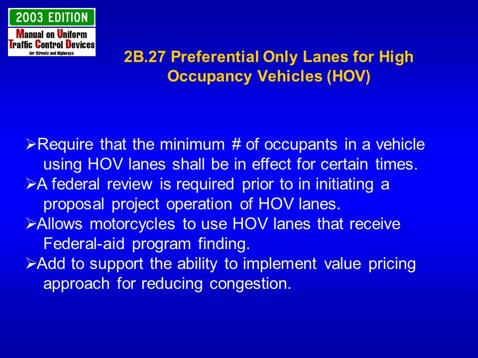 2B.27 Preferential Only Lanes for High Occupancy Vehicles (HOV)