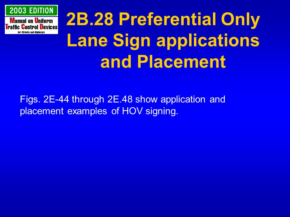 2B.28 Preferential Only Lane Sign applications and Placement