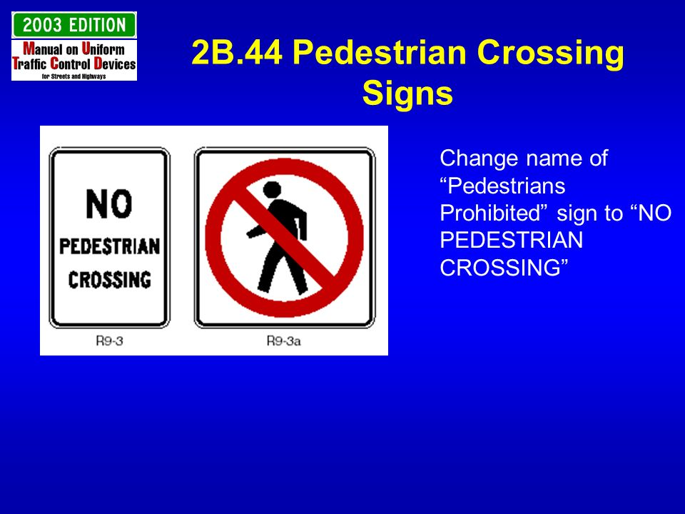 2B.44 Pedestrian Crossing Signs