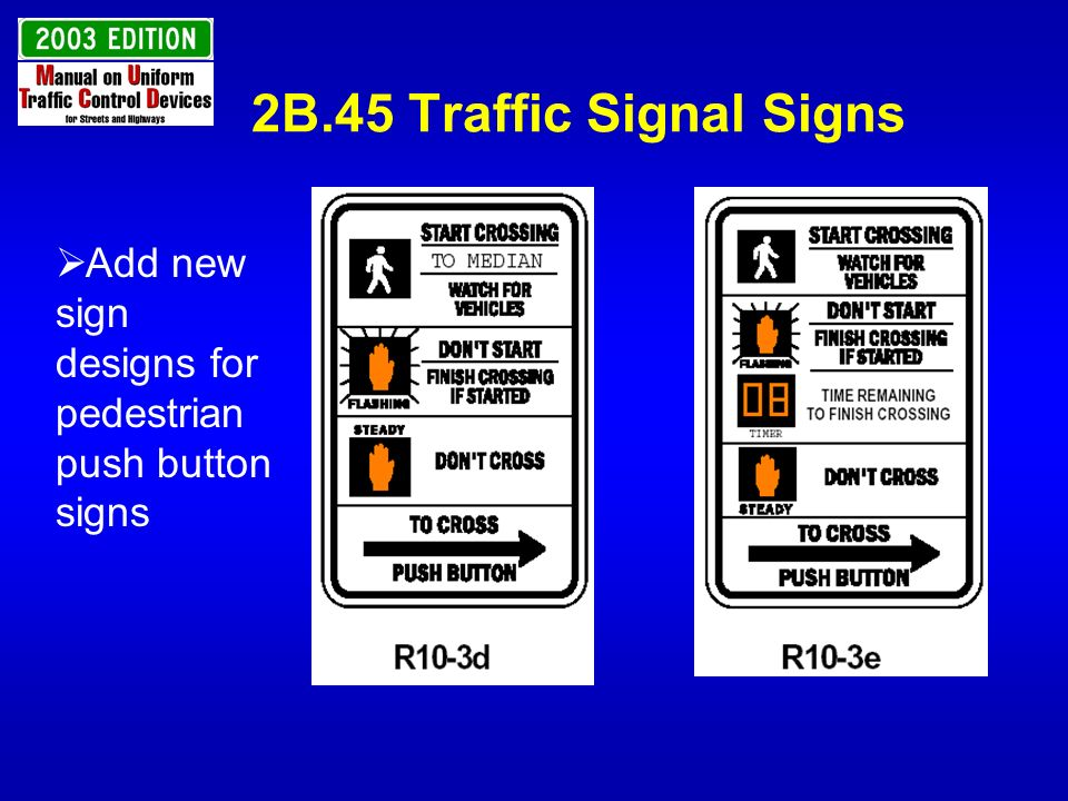 2B.45 Traffic Signal Signs Add new sign designs for pedestrian push button signs.