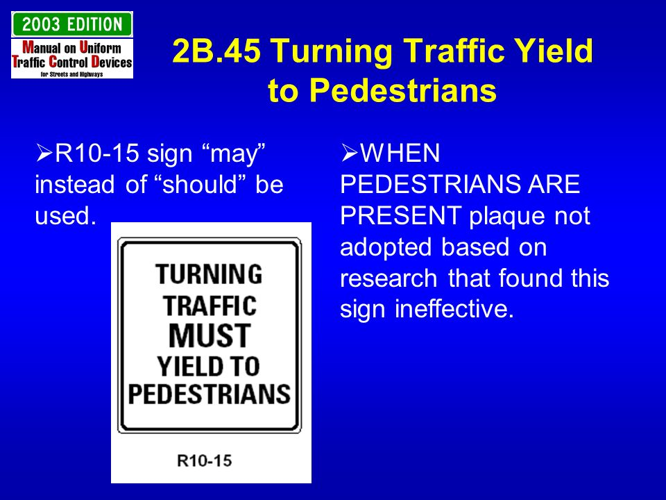 2B.45 Turning Traffic Yield to Pedestrians