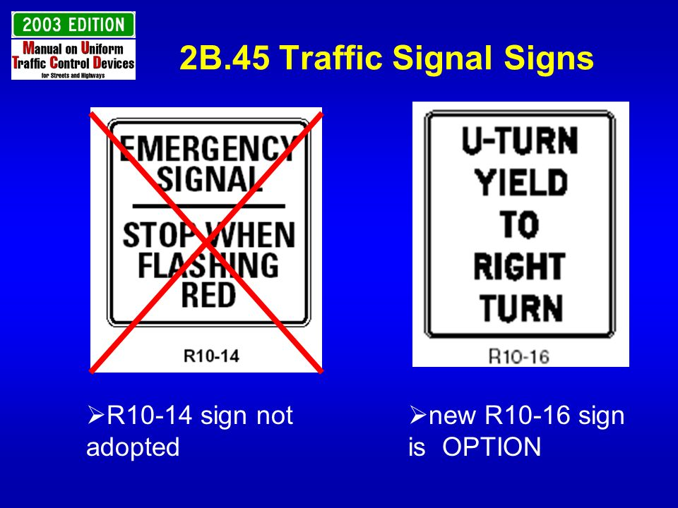 2B.45 Traffic Signal Signs R10-14 sign not adopted