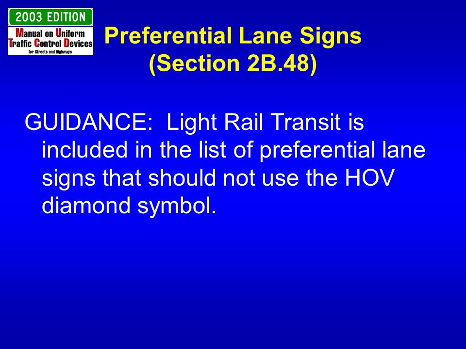 Preferential Lane Signs (Section 2B.48)