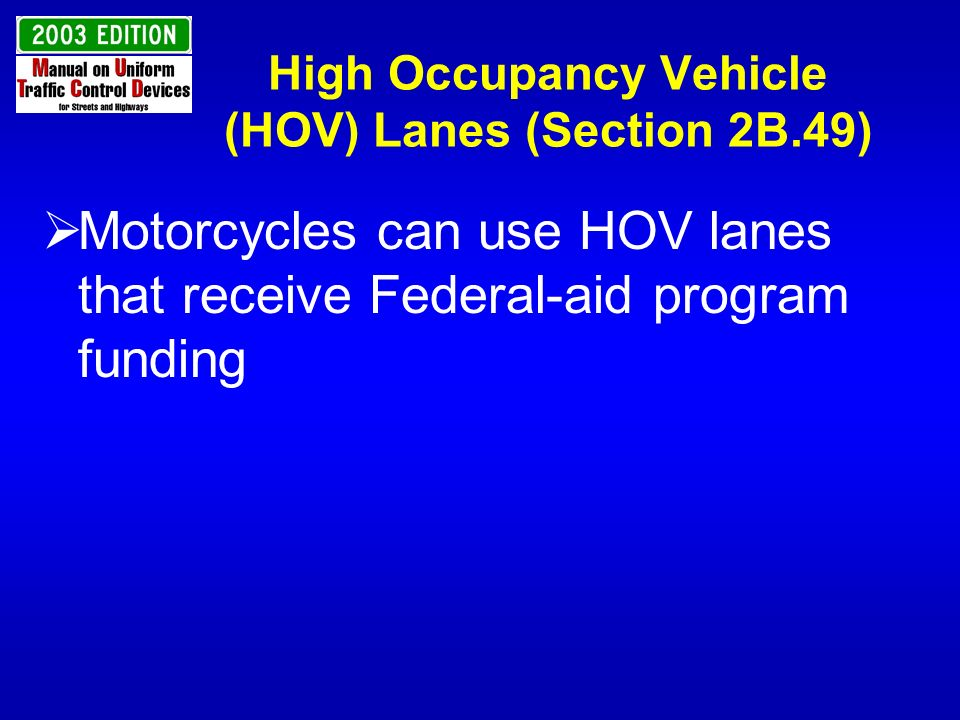 High Occupancy Vehicle (HOV) Lanes (Section 2B.49)