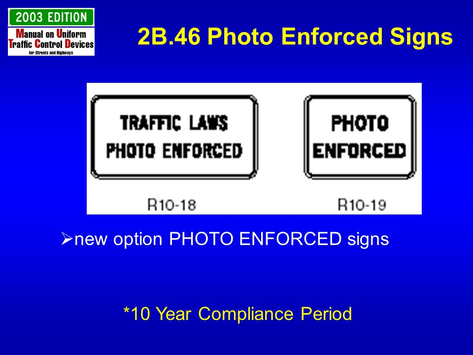 2B.46 Photo Enforced Signs new option PHOTO ENFORCED signs