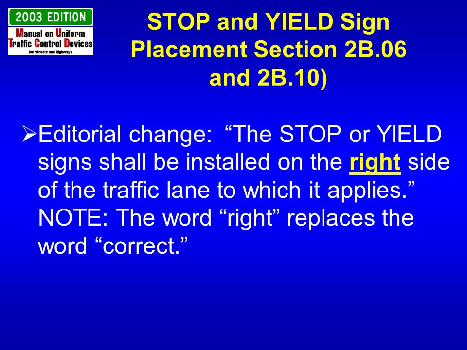 STOP and YIELD Sign Placement Section 2B.06 and 2B.10)