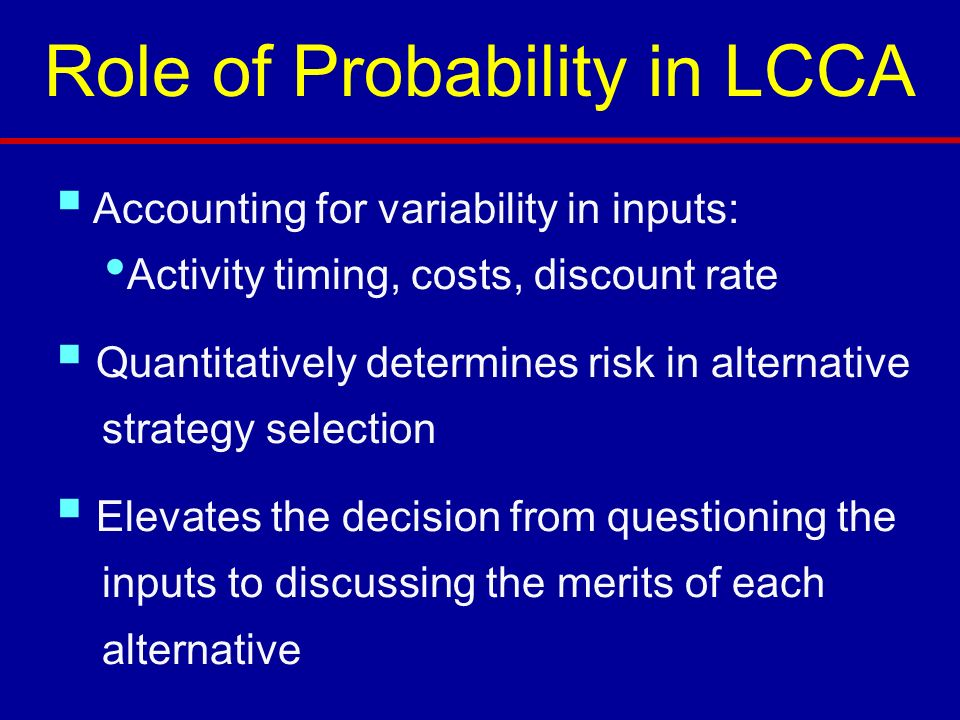 Role of Probability in LCCA