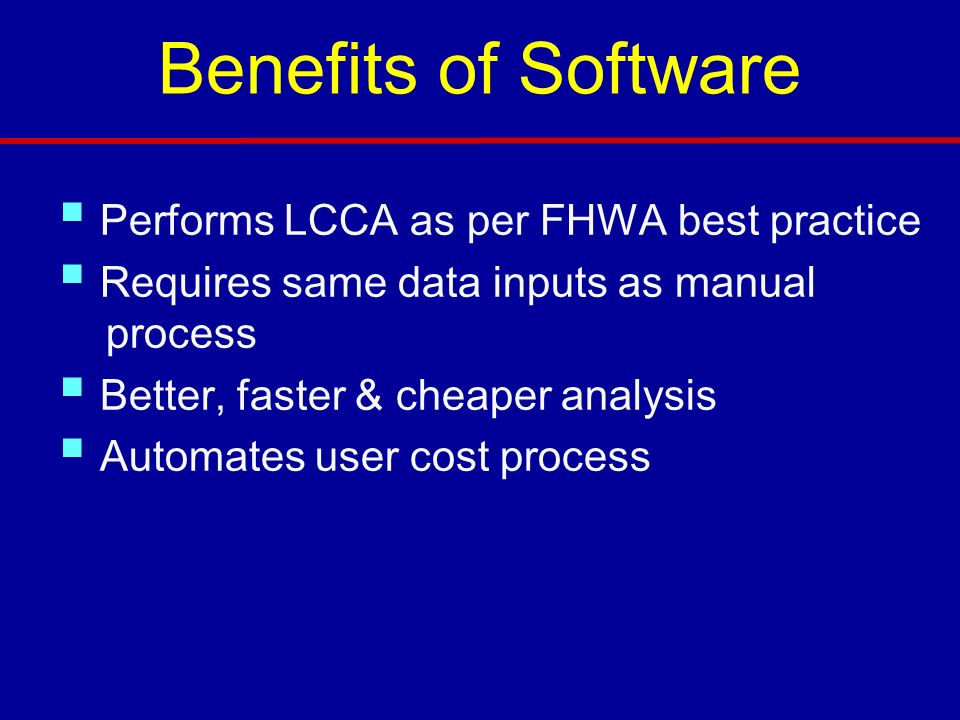 Benefits of Software Performs LCCA as per FHWA best practice