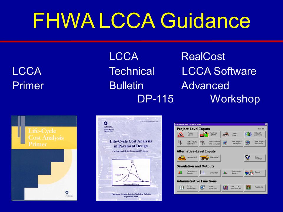 FHWA LCCA Guidance LCCA RealCost LCCA Technical LCCA Software