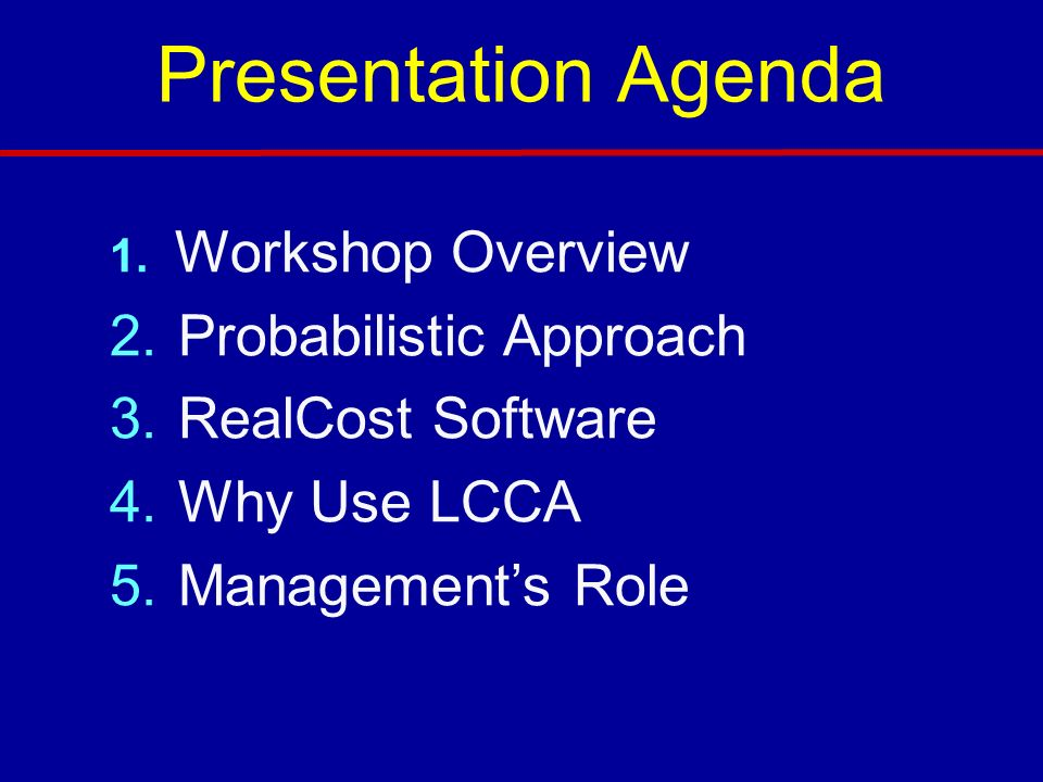 Presentation Agenda Probabilistic Approach RealCost Software