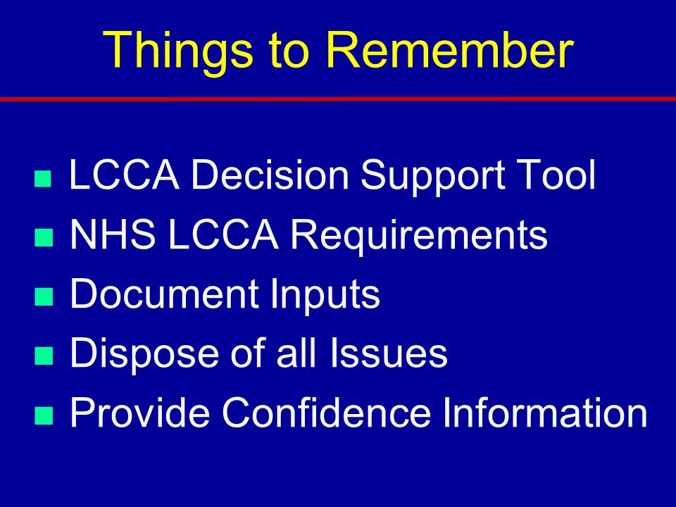 Things to Remember NHS LCCA Requirements Document Inputs